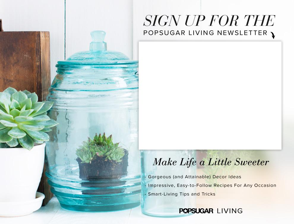 POPSUGAR Living Newsletter Sign Up
