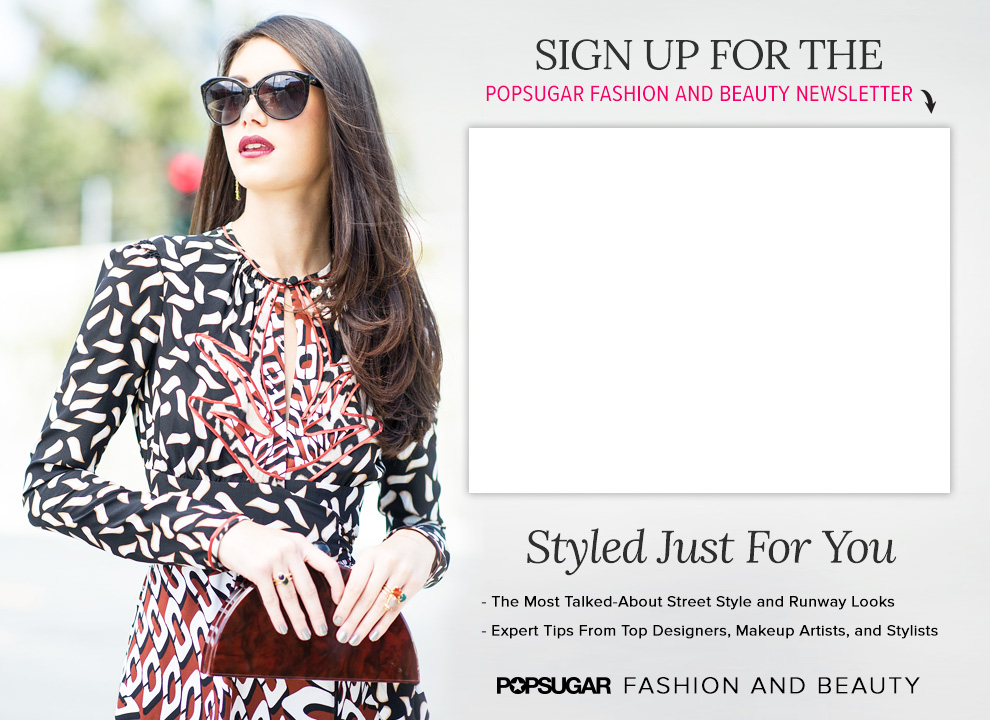 POPSUGAR Fashion and Beauty Newsletter Sign Up