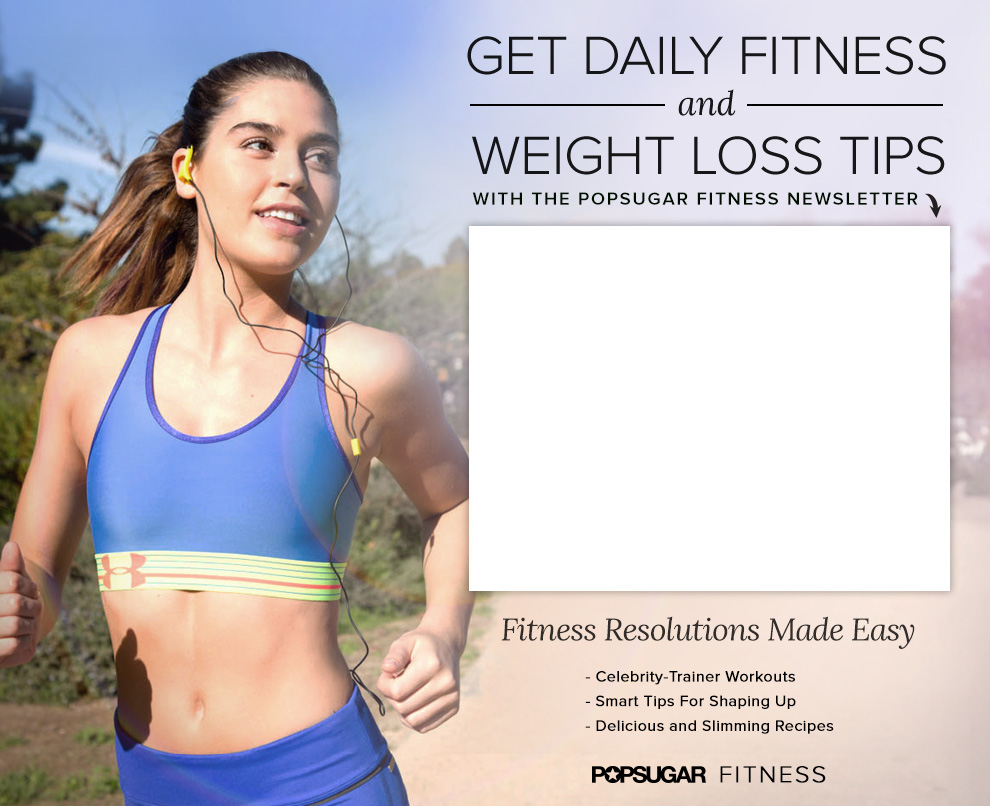 Sign Up For the POPSUGAR Fitness Newsletter