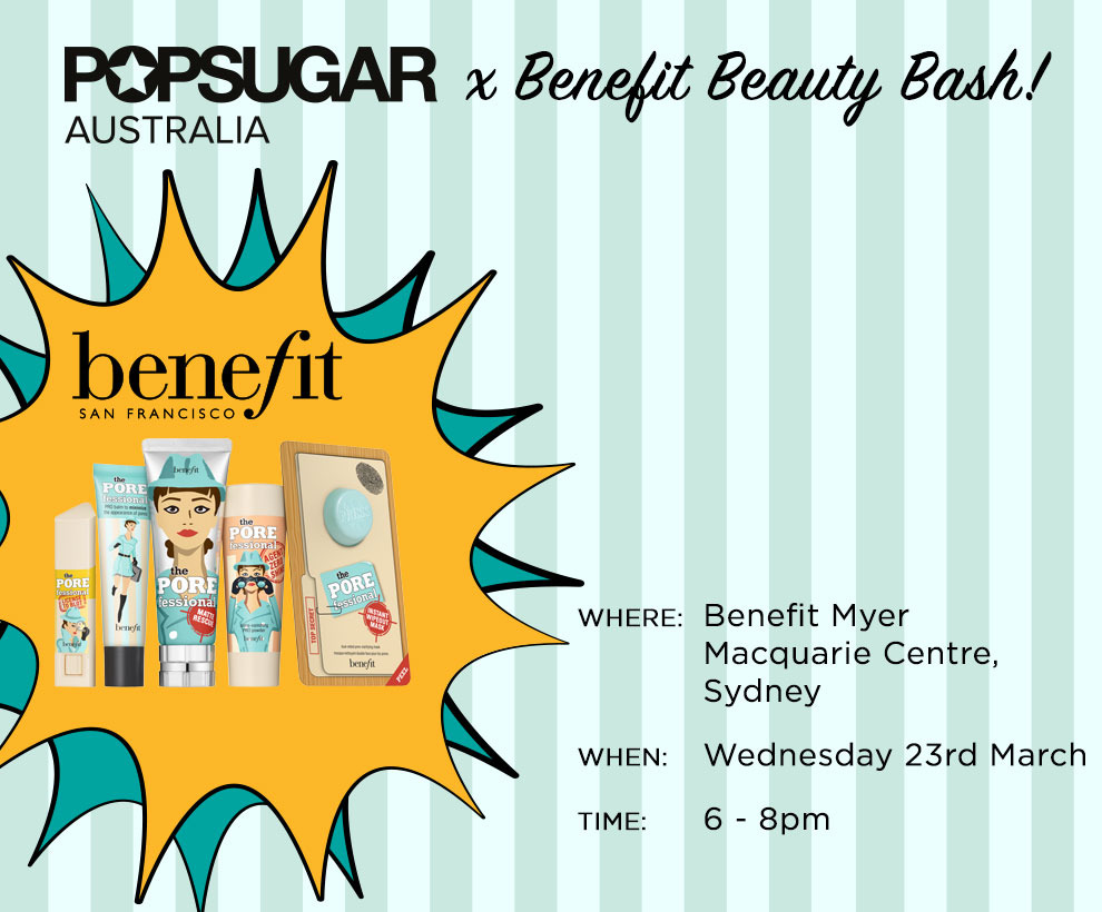 POPSUGAR Australia x Benefit Beauty Bash | March 2016