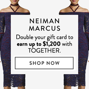 Earn up to ,200 at Neiman Marcus.