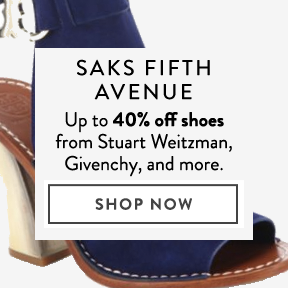 Up to 40% off shoes at Saks Fifth Avenue.