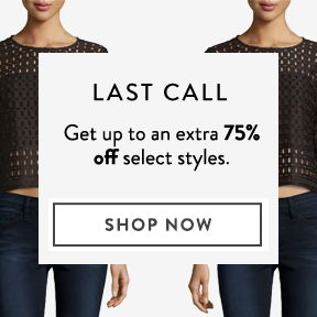 Last Call- Get up to an extra 75% off