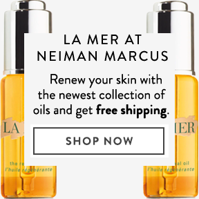 La Mer at Neiman Marcus - new oils