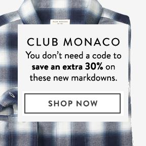 Club Monaco — extra 30% off.