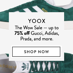 Yoox — up to 75% off select designers.