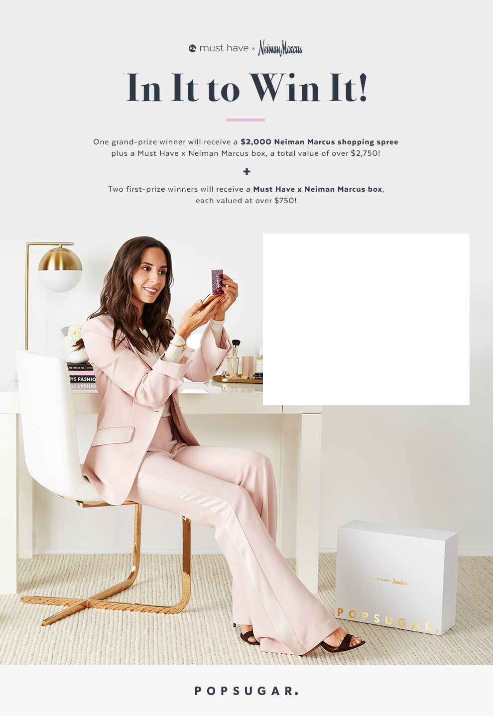 Must Have X Neiman Marcus Box Sweepstakes Popsugar Fashion Plan Your Shopping Spree