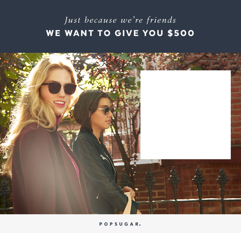 Just Because We're Friends Win $500 Giveaway