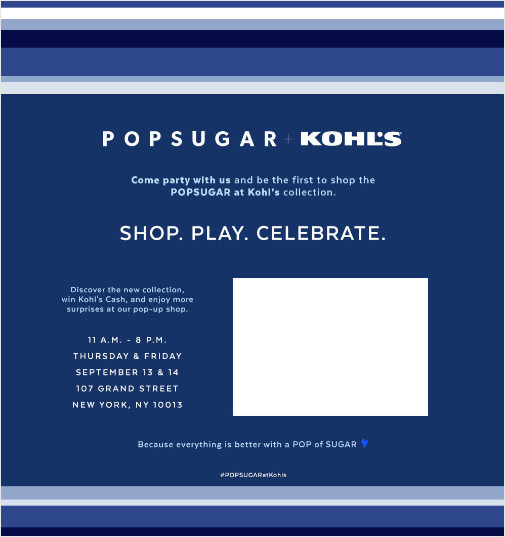 POPSUGAR at Kohl's Collection Launch