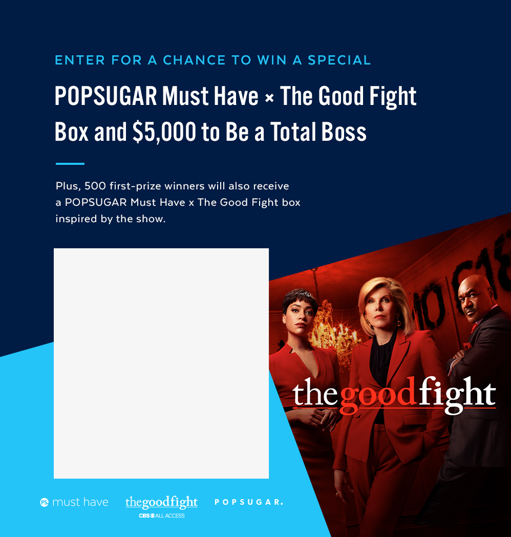 The Good Fight POPSUGAR Must Have Giveaway