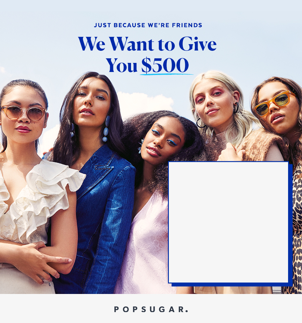 Just Because We're Friends! Win $500 Sweepstakes #10