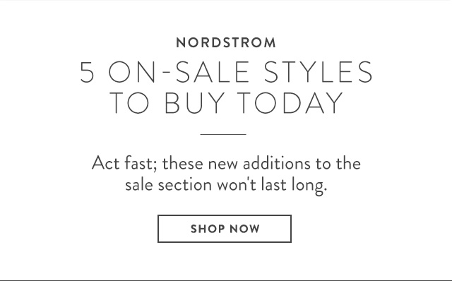 5 on-sale styles to buy from Nordstrom today.