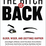 The Bitch is Back: Older, Wiser, and (Getting) Happier, September 27