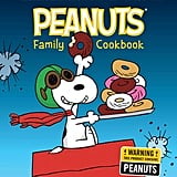Peanuts Family Cookbook: Delicious Dishes for Kids to Make With Their Favorite Grown-Ups