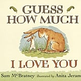 Age 2: Guess How Much I Love You