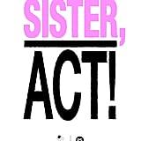 Sister, Act!