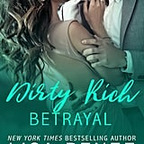 Dirty Rich Betrayal, Out Sept. 26