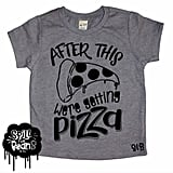 After This We're Getting Pizza Shirt
