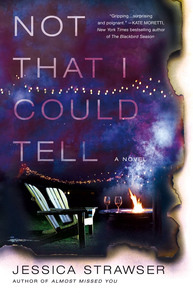 Not That I Could Tell by Jessica Strawser, Out March 27