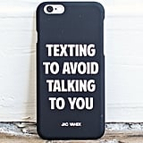 """""""Texting to Avoid Talking to You"""" iPhone Case ($29)"""