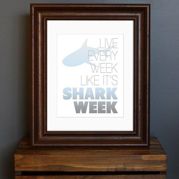 """Live Every Week Like It's Shark Week"" Poster"