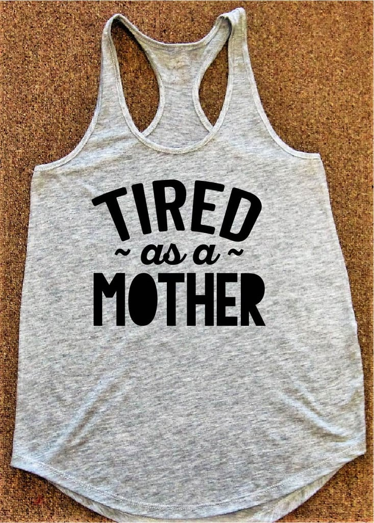 Tired as a Mother Tank