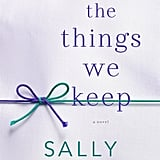 The Things We Keep by Sally Hepworth, Out Jan. 19