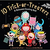 For Ages 0 to 2: 10 Trick-or-Treaters