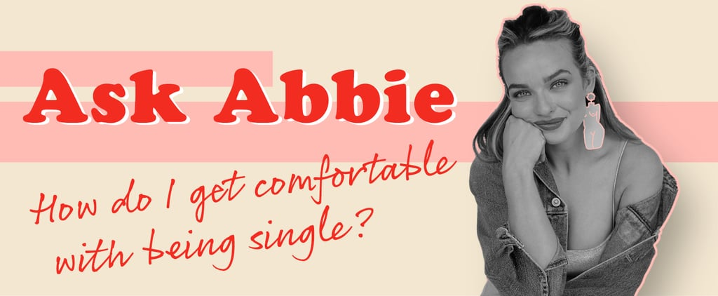 How to Feel Comfortable With Being Single