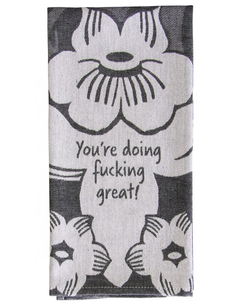 """""""You're Doing F*cking Great!"""" Dish Towel"""