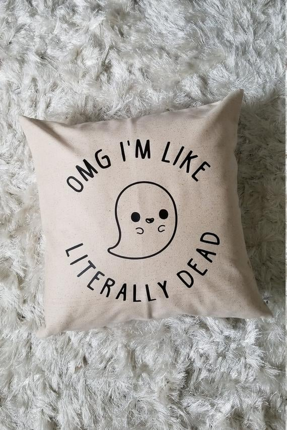 OMG I'm Like Literally Dead Pillow Cover