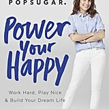 Power Your Happy: Work Hard, Play Nice, & Build Your Own Dream Life by Lisa Sugar