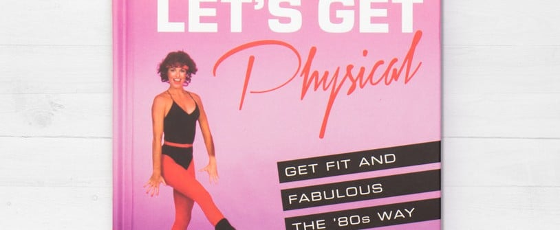 If Your Fitness Dreams Involve Spandex, You Absolutely Need This '80s-Inspired Exercise Book