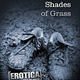 Fifty Shades of Grass: Erotica For Classy Blokes