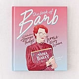 The Book of Barb: A Celebration of Stranger Things' Iconic Wing Woman By Nadia Bailey
