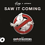 """Saw It Coming"" by G-Eazy featuring Jeremih"