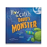 For Ages 3 to 5: How to Catch Your Monster Personalized Book