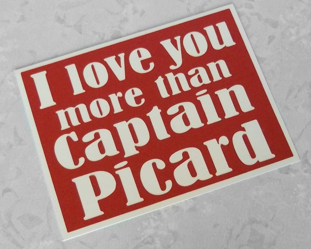 Show your sweetie it's love by finally relegating Captain Picard ($5) to your number two.