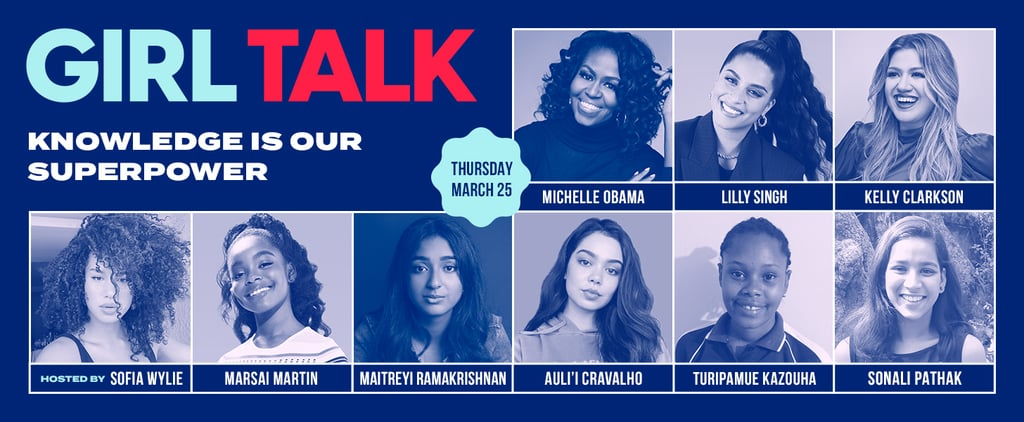 Check Out the Lineup For POPSUGAR's Girl Talk Event