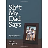 One of the original Twitter sensations, Sh*t My Dad Says ($13, originally $15) is a hilarious and heartwarming memoir interwoven with those famous fatherly quotes.