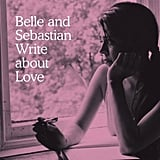 Belle and Sebastian — Write About Love