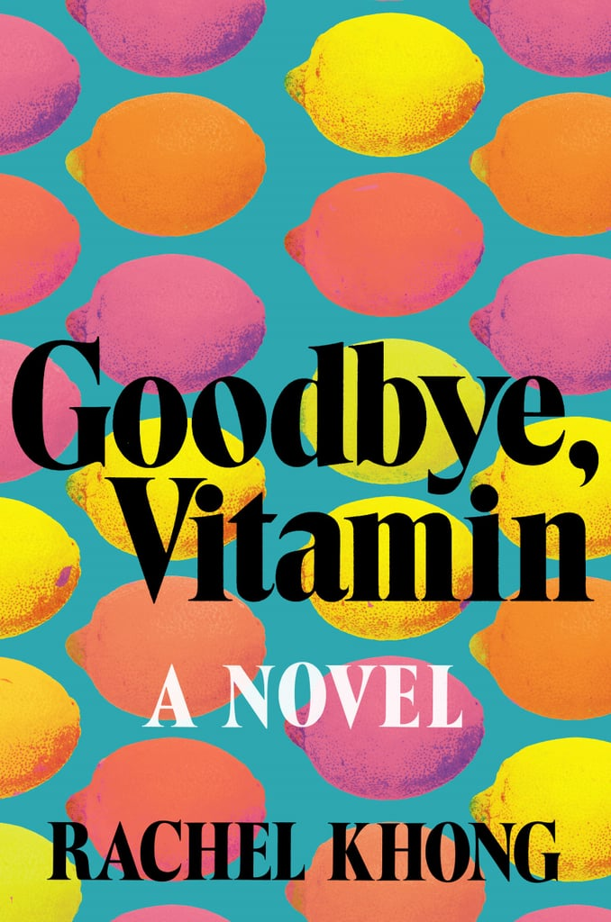 Goodbye, Vitamin by Rachel Khong, Out July 11