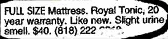"""Full size Mattress... Like new. Slight urine smell."""