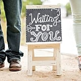 A Waiting For You Chalkboard Sign