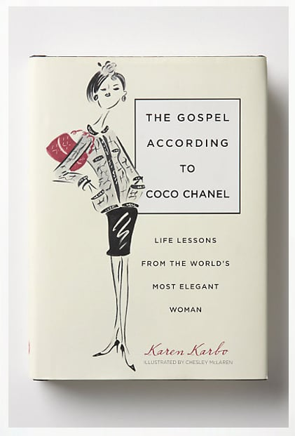 Any ladylike fashion lover will truly appreciate this little tome ($20) filled with life lessons from none other than Coco Chanel.