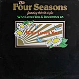 """Oh, What a Night"" by The Four Seasons"
