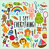 For 4-Year-Olds: I Spy - Everything! A Fun Guessing Game for 2-4 Year Olds
