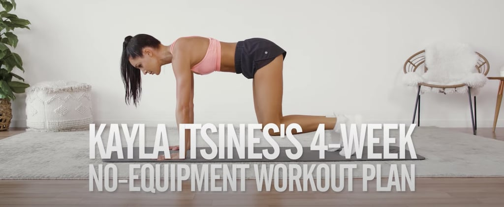 Kayla Itsines 4-Week No-Equipment Workout Plan For POPSUGAR