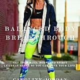 Balanced Body Breakthrough by Caroline Jordan
