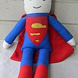 A most lovable plush Superman figure ($30) is a favorite doll for a little boy (or girl)!